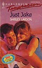 Just Jake by Shirley Larson