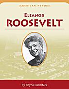 American Heroes: Eleanor Roosevelt by Reyna…