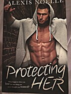 Protecting Her by Alexis Noelle