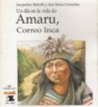 Un día en la vida de Amaru, correo Inca. by…