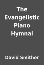 The Evangelistic Piano Hymnal by David…