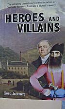 Heroes and Villains by Greg Jefferys