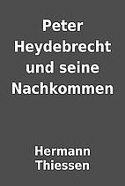 Peter Heydebrecht und seine Nachkommen by…