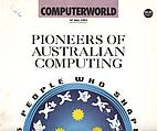 Computerworld: Pioneers of Australian…