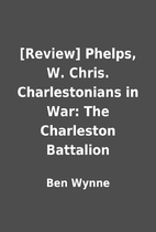 [Review] Phelps, W. Chris. Charlestonians in…