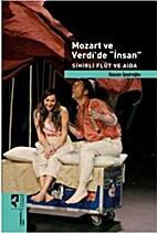 Mozart ve Verdi'de 'İnsan' Sihirli Flüt ve…