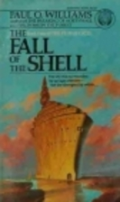 The Fall of the Shell by Paul O. Williams