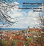 Weingarten : hundert Jahre Stadt :…
