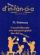 L'Escola Decroly : una educació…