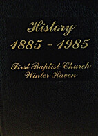 History 1885-1985: First Baptist Church…