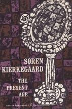 The Present Age by Soren Kierkegaard