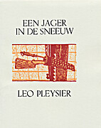 Een jager in de sneeuw by Leo Pleysier