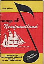 Songs of Newfoundland by Ltd. Bennett…