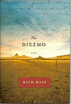 The Diezmo: A Novel by Rick Bass