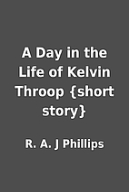 A Day in the Life of Kelvin Throop {short…