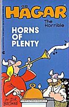 Hagar the Horrible: Horns of Plenty by Dik…