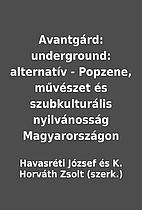 Avantgárd: underground: alternatív -…