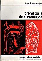 Prehistoria de Sudamerica by Juan Schobinger