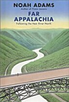 Far Appalachia: Following the New River…