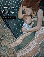 Tuesday's Children by Alina Borger