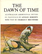 The dawn of time : Australian Aboriginal…