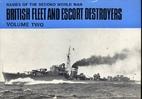 British Fleet & Escort Destroyers Volume 2…