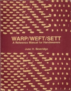 Warp/weft/sett: A reference manual for…