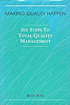 Making quality happen : six steps to total…