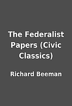 The Federalist Papers (Civic Classics) by…