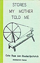Stories My Mother Told Me by Octa Rose Ann…