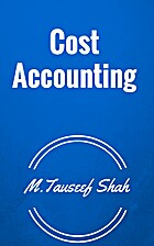 Cost Accounting by M.Tauseef Shah
