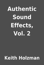 Authentic Sound Effects, Vol. 2 by Keith…
