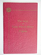 The Story of Camp Patrick Henry, Virginia.