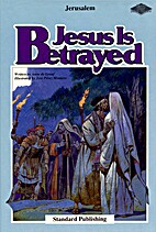 Family Time Bible Stories: Jesus is Betrayed…