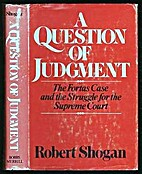 A Question of Judgment: The Fortas Case and…