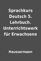 Sprachkurs Deutsch 5. Lehrbuch.…