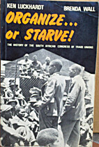 Organize or starve! : the history of the…