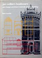 Jan Willem Bosboom : Een Haags architect…