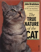 The True Nature of the Cat by John Bradshaw