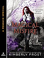 Magical Misfire (Novella) (A Southern Witch)…