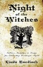 Night of the Witches: Folklore, Traditions & Recipes for Celebrating Walpurgis Night - Linda Raedisch