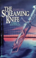 The Screaming Knife by Robert E. Vardeman