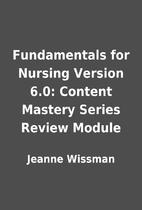 Fundamentals for Nursing Version 6.0:…