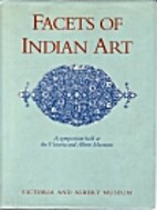 Facets of Indian Art: A Symposium Held at…