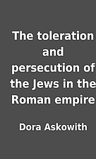 The toleration and persecution of the Jews…