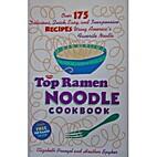 The Top Ramen Noodle Cookbook by Elizabeth…