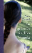 En gränslös kärlekshistoria by Aino…
