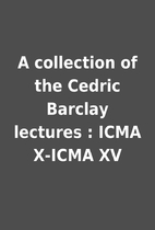 A collection of the Cedric Barclay lectures…
