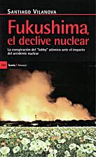 FUKUSHIMA, EL DECLIVE NUCLEAR by Santiago…