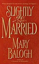 SLIGHTLY MARRIED (BEDWYNS, NO 1) by MARY…